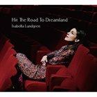 ISABELLA LUNDGREN Hit The Road To Dreamland album cover