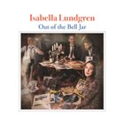 ISABELLA LUNDGREN Out Of The Bell Jar album cover