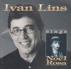 IVAN LINS Sings Noel Rosa album cover