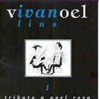 IVAN LINS Vivanoel - Tributo A Noel Rosa #1 album cover