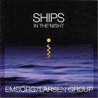 JØRGEN EMBORG Emborg / Larsen Group : Ships In The Night album cover