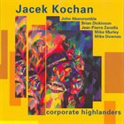 JACEK KOCHAN Corporate Highlanders album cover