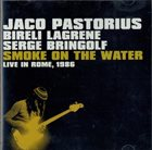 JACO PASTORIUS Smoke on the Water: Live in Rome, 1986 album cover