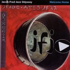 JACOB FRED JAZZ ODYSSEY Welcome Home album cover