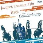 JACQUES LOUSSIER Bach The Brandenburgs album cover
