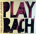 JACQUES LOUSSIER Play Bach album cover