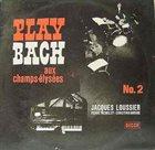 JACQUES LOUSSIER Play Bach Aux Champs-Elysees No. 2 album cover