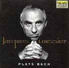 JACQUES LOUSSIER Plays Bach album cover