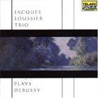 JACQUES LOUSSIER Plays Debussy album cover