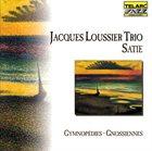 JACQUES LOUSSIER Satie - Gymnopédies-Gnossiennes album cover