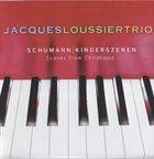 JACQUES LOUSSIER Schumann Kinderszenen Scenes From Childhood album cover