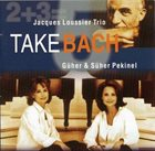 JACQUES LOUSSIER Take Bach album cover