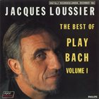 JACQUES LOUSSIER The Best of Play Bach album cover
