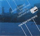 JAKOB DINESEN Jakob Dinesen, Ben Street, Jakob Bro, Nasheet Waits : One Kiss Too Many album cover