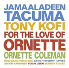 JAMAALADEEN TACUMA For The Love Of Ornette album cover