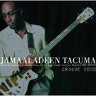 JAMAALADEEN TACUMA Groove 2000 album cover