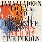 JAMAALADEEN TACUMA Jamaaladeen Tacuma and Cornell Rochester Meet The Podium 3 (Live in Koln) album cover