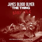 JAMES BLOOD ULMER James Blood Ulmer and The Thing : Baby Talk album cover