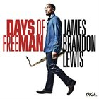 JAMES BRANDON LEWIS Days of FreeMan album cover