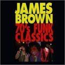 JAMES BROWN 70's Funk Classics album cover