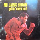 JAMES BROWN Gettin' Down to It album cover