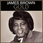 JAMES BROWN Gold: Greatest Hits album cover