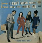 JAMES BROWN I Can't Stand Myself When You Touch Me (aka The Godfather Of Soul aka Greatest Hits Vol. 2 aka Mr Soul aka Spotlight On James Brown aka This Is James Brown!) album cover