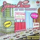 JAMES BROWN Live at the Garden album cover