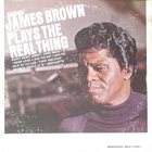 JAMES BROWN Plays The Real Thing album cover