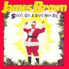 JAMES BROWN Santa's Got a Brand New Bag album cover
