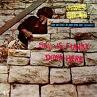 JAMES BROWN Sho Is Funky Down Here album cover