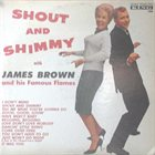 JAMES BROWN Shout and Shimmy (aka Good, Good, Twistin' With James Brown aka Excitement Cool Tough Pure