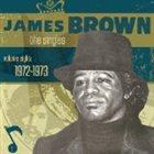JAMES BROWN The Singles, Volume 8: 1972-1973 album cover