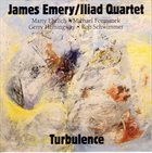 JAMES EMERY James Emery / Iliad Quartet : Turbulence album cover
