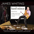 JAMES WHITING Hard Mince album cover