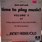 JAMEY AEBERSOLD Time To Play Music! Jazz And Rock: Volume 5 album cover