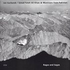 JAN GARBAREK Ragas And Sagas (Ustad Fateh Ali Khan & Musicians From Pakistan) album cover