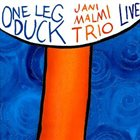 JANI MALMI Jani Malmi Trio : One Leg Duck album cover