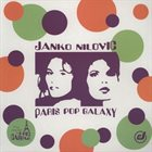 JANKO NILOVIĆ Paris Pop Galaxy album cover