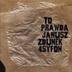 JANUSZ ZDUNEK Janusz Zdunek 4 Syfon : To Prawda album cover
