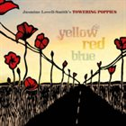 JASMINE LOVELL-SMITH Jasmine Lovell-Smith's Towering Poppies : Yellow Red Blue album cover