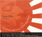 JASON MILES To Grover With Love - LIVE IN JAPAN album cover