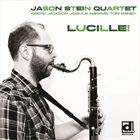 JASON STEIN Lucille! album cover