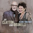 JAY CLAYTON Jay Clayton & Jerry Granelli : Alone Together album cover