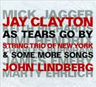 JAY CLAYTON Jay Clayton / John Lindberg : As Tears Go By & Some More Songs album cover