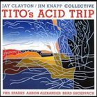 JAY CLAYTON Tito's Acid Trip(with Jim Knapp Collective) album cover