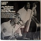 JAY MCSHANN Jay McShann Orchestra Featuring Charlie Parker ‎: Early Bird album cover