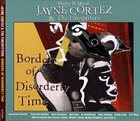JAYNE CORTEZ Borders Of Disorderly Time album cover