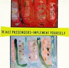 THE JAZZ PASSENGERS Implement Yourself album cover