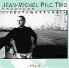 JEAN-MICHEL PILC Together - Live at Sweet Basil Vol. 2 album cover